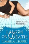 Laugh or Death (Lexi Graves Mystery, #6)
