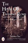 The House of Twining Roses : Stories of the Mapped and the Unmapped