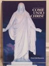 Come Unto Christ