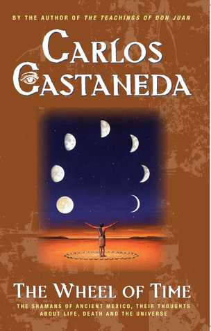 The Wheel of Time by Carlos Castaneda