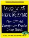 The Official Computer Freaks Joke Book (The Larry Wilde Joke Book Series)