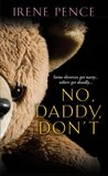 No, Daddy, Don't!: A Father's Murdeous Act of Revenge