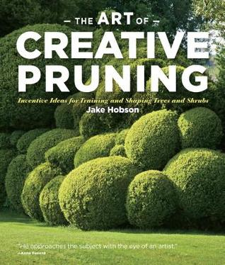 The Art of Creative Pruning by Jake Hobson
