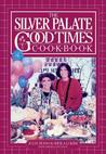 The Silver Palate Good Times Cookbook by Julee Rosso