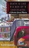 Death Is Like a Box of Chocolates (A Chocolate Covered Mystery #1)