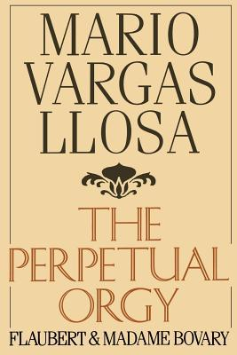 The Perpetual Orgy by Mario Vargas Llosa