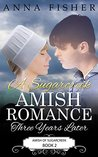 A Sugarcreek Amish Romance - Three Years Later (Amish of Sugarcreek Romance Series Book 2)