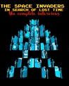 The Space Invaders: In Search of Lost Time: The Complete Interviews