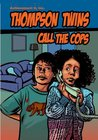 Thompson Twins Call the Cops (Everyday Role Model Series)