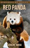 Red Panda: Amazing Photos & Fun Facts Book About Red Panda For Kids (Remember Me Series)