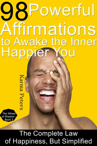 98 Powerful Affirmations to Awake the Inner, Happier You