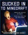 Minecraft: Sucked into Minecraft - Would you survive 24 hours? Could you find the way back home?