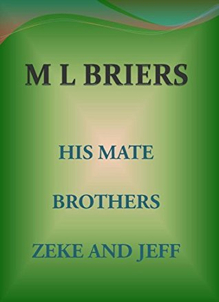 His Mate- Brothers- Zeke and Jeff (Lycan Romance)