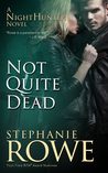 Not Quite Dead (NightHunter, #1)