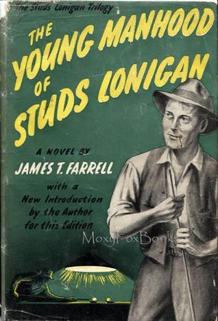 The Young Manhood of Studs Lonigan by James T. Farrell
