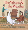 The Weeds & the Weather