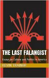 The Last Falangist: Essays on Culture and Politics in America
