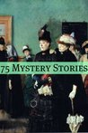 75 Classic Mystery Stories