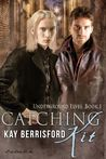 Catching Kit (Underground Elves, #1)