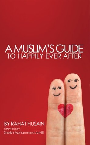 A Muslim's Guide to Happily Ever After