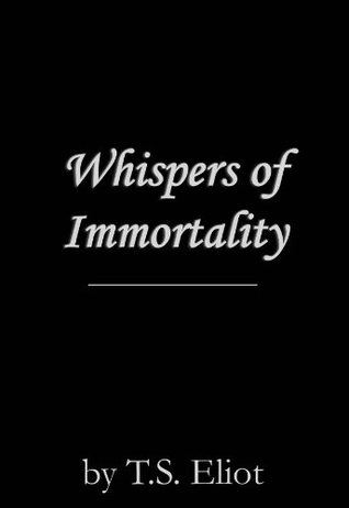 Whispers of Immortality