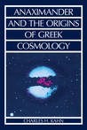 Anaximander and the Origins of Greek Cosmology
