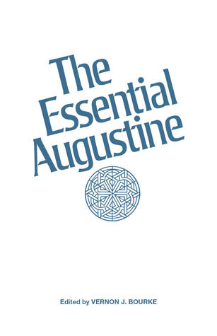 The Essential Augustine by Augustine of Hippo