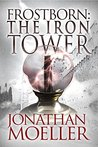 Frostborn: The Iron Tower (Frostborn, #5)
