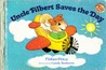 Uncle Filbert Saves the Day (A Woodsey Adventure Book)