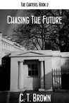 Chasing The Future (The Carters, #2)