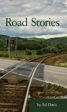 Road Stories by Ed  Davis