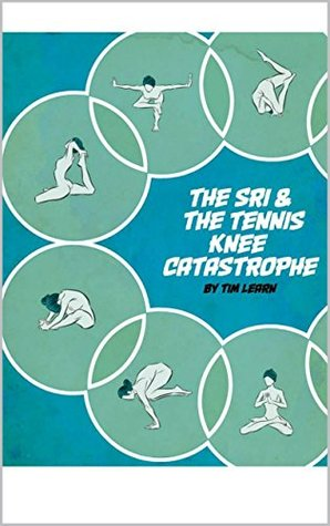 The Sri and the Tennis Knee Catastrophe: A Novella