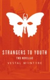Strangers to Youth: Two Novellas