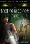 The Book of Warriors: Dior (Chronicles of the Third Reckoning, #1)