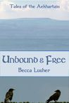 Unbound and Free (Tales of the Aekhartain, Historical Aekhartain #1)
