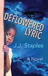 Deflowered Lyric: A Novel About Child Sexual Abuse