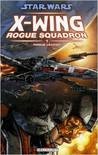 Rogue Leader (Star Wars: X-Wing Rogue Squadron #1)