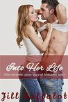Into Her Life: (The Complete Taboo Story of Forbidden Love)