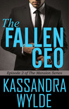 The Fallen CEO (The Mansion Series, #2)