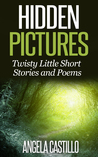 Hidden Pictures, Twisty Little Short Stories and Poems