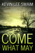 Come What May (Sam Harlan #1)