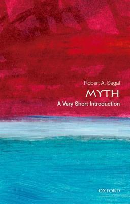 Myth: A Very Short Introduction (Very Short Introductions #111)