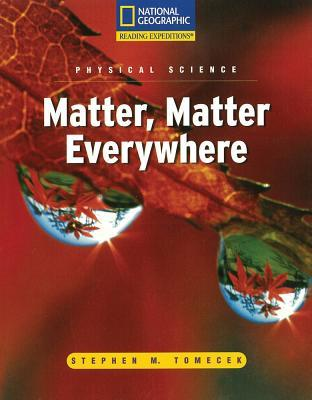 Matter, Matter Everywhere (Reading Expeditions Science Titles)