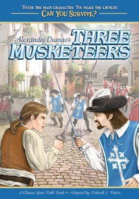 Can You Survive: Three Musketeers: A Choose Your Path Book