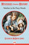 Watcher in the Piney Woods (Mysteries through History)