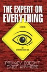 The Expert On Everything - a novel (Privacy Doesn't Exist Anymore)