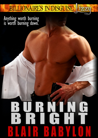 Burning Bright (Billionaires in Disguise: Lizzy, #4)