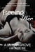 Freeing Her (Hart Brothers, #1)