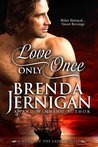 Love Only Once (The Ladies, #3)