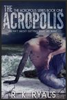 The Acropolis by R.K. Ryals